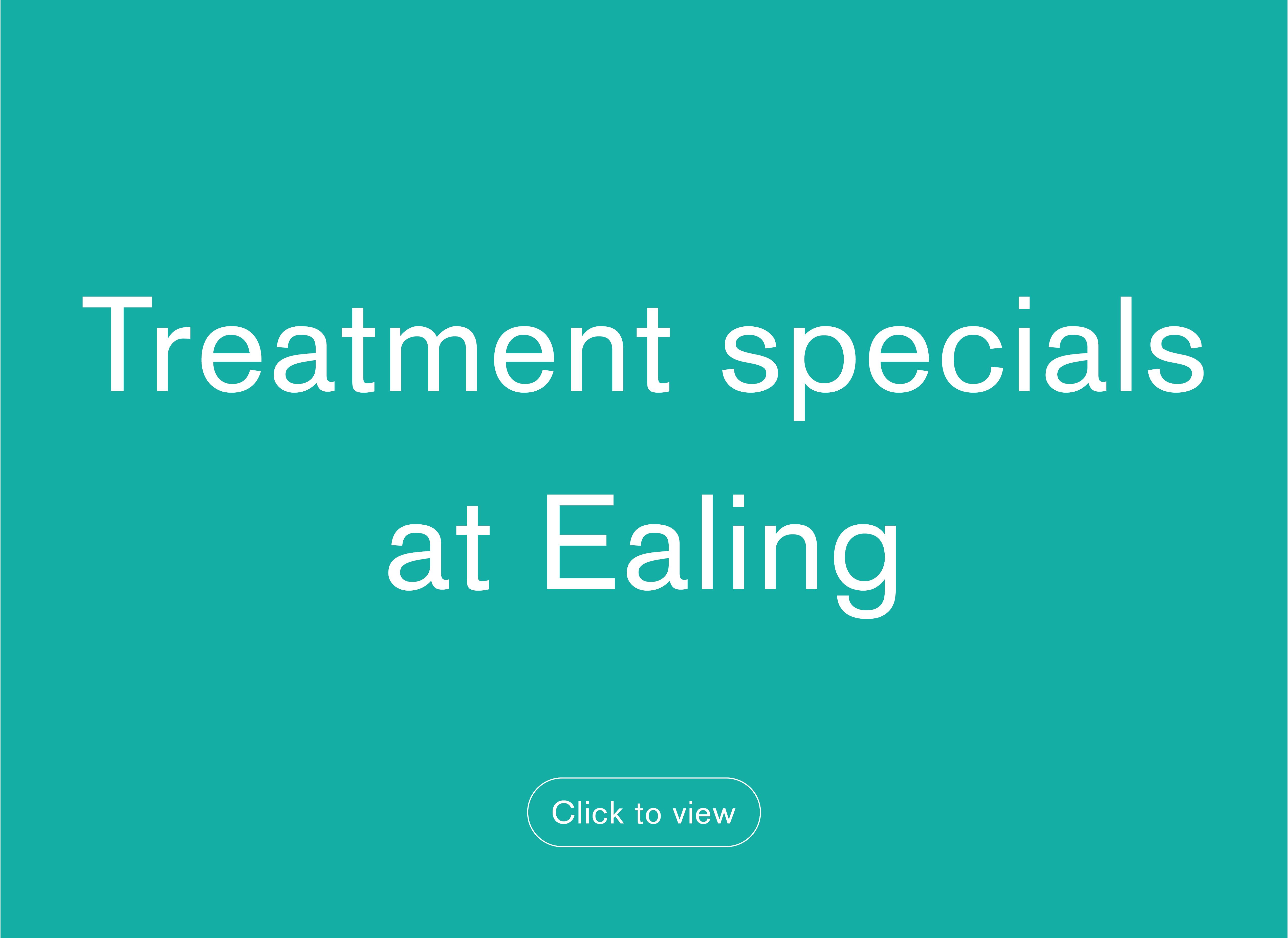 Treatment specials Ealing