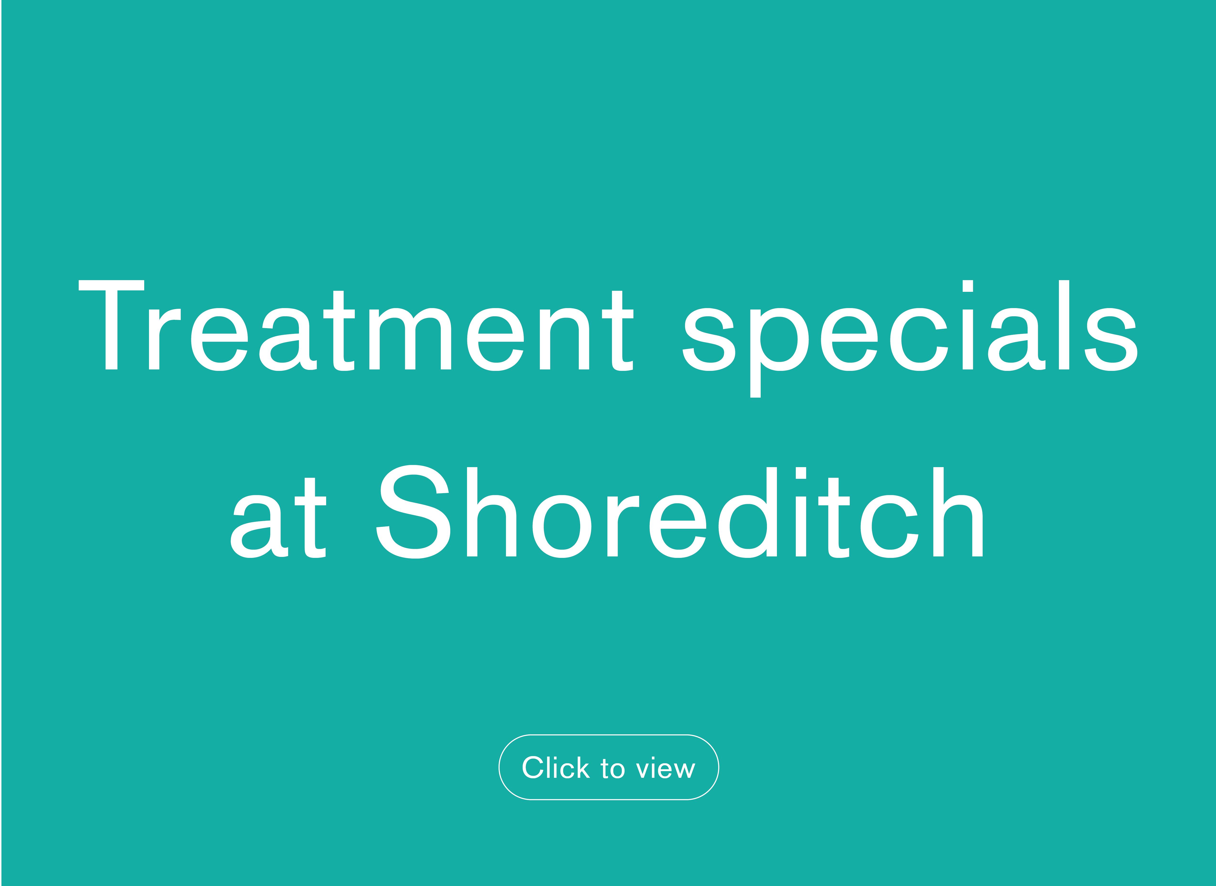 Treatment specials Shoreditch