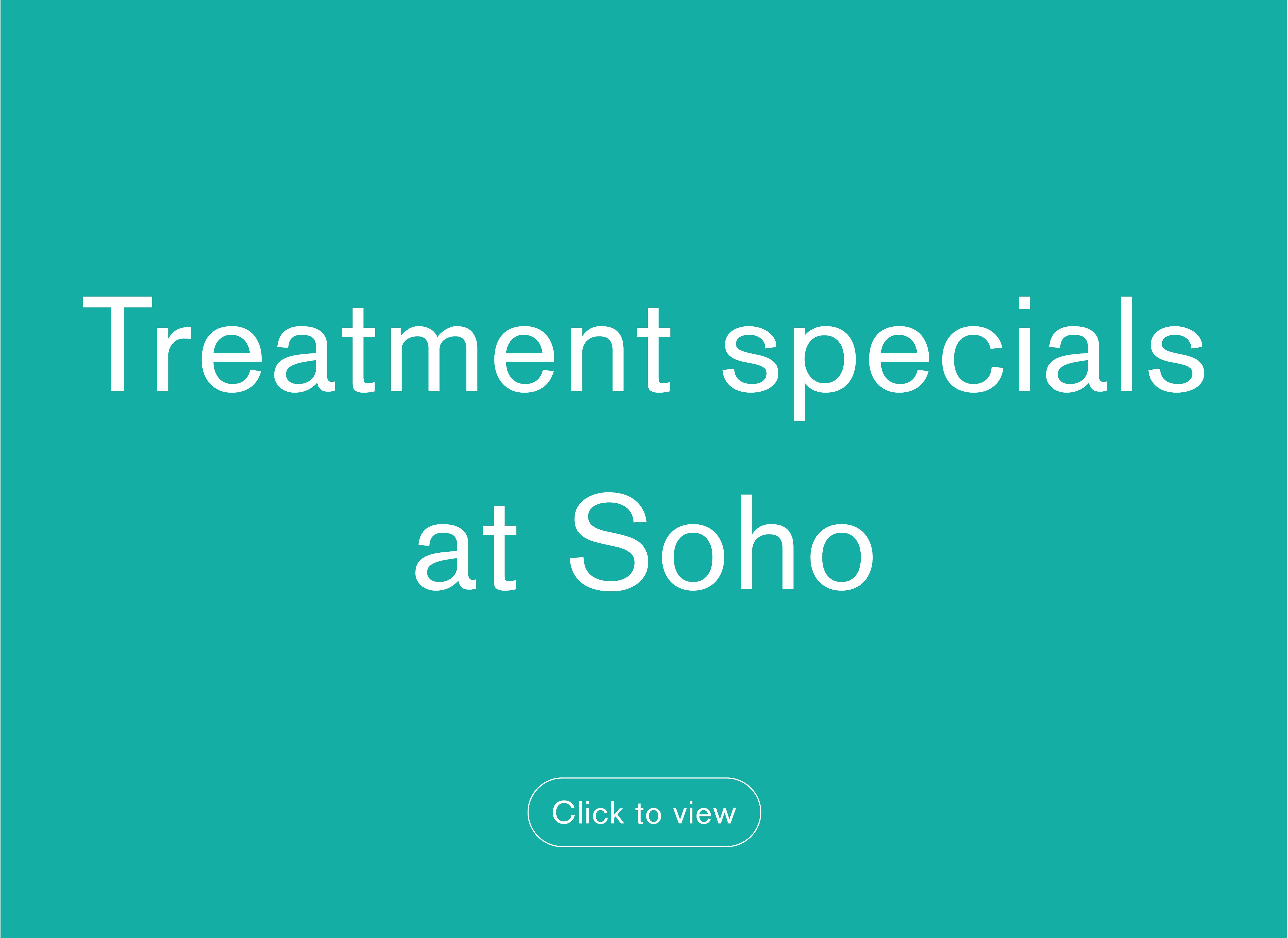 Treatment specials soho